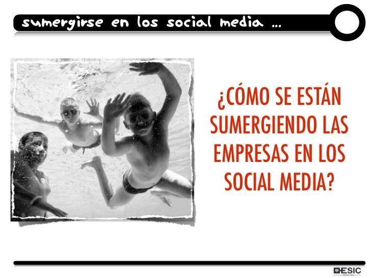 SUMERGIRSE EN LOS SOCIAL MEDIA ...                              ¿CÓMO SE ESTÁN                         SUMERGIENDO LAS    ...