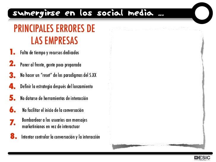 SUMERGIRSE EN LOS SOCIAL MEDIA ...  PRINCIPALES ERRORES DE       LAS EMPRESAS 1.   Falta de tiempo y recursos dedicados  2...