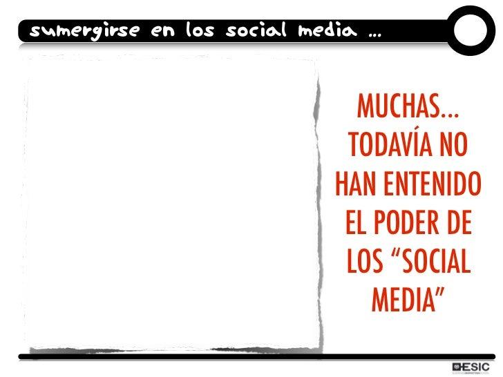 SUMERGIRSE EN LOS SOCIAL MEDIA ...                                  MUCHAS...                               TODAVÍA NO    ...