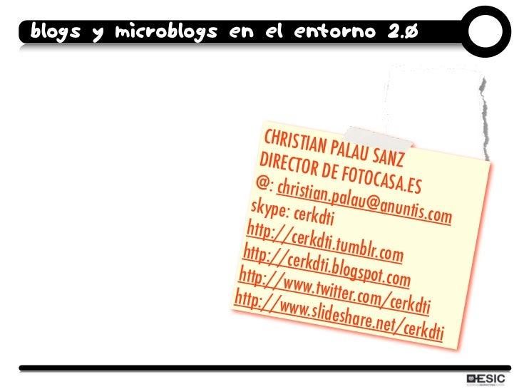 Blogs y microblogs en el entorno 2.0                            CHRISTIA                                    N PAL AU      ...