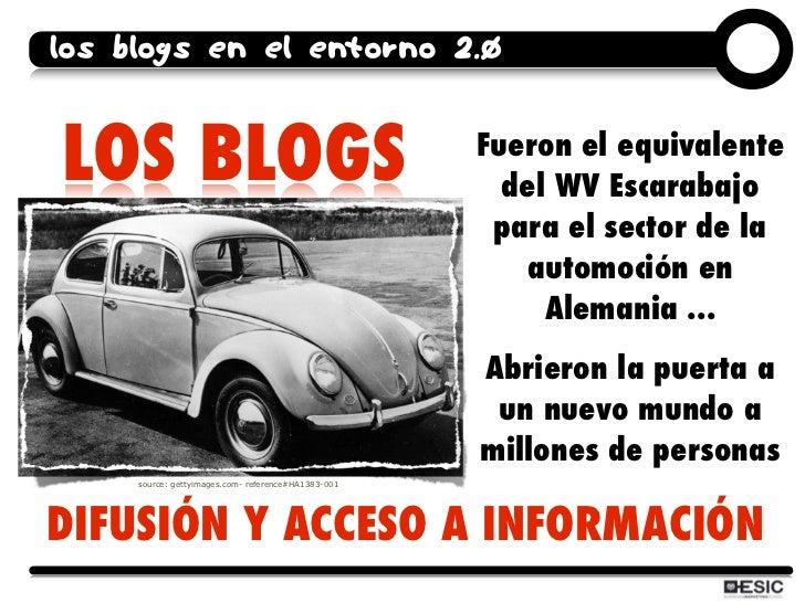 los blogs en el entorno 2.0   LOS BLOGS                                            Fueron el equivalente                  ...