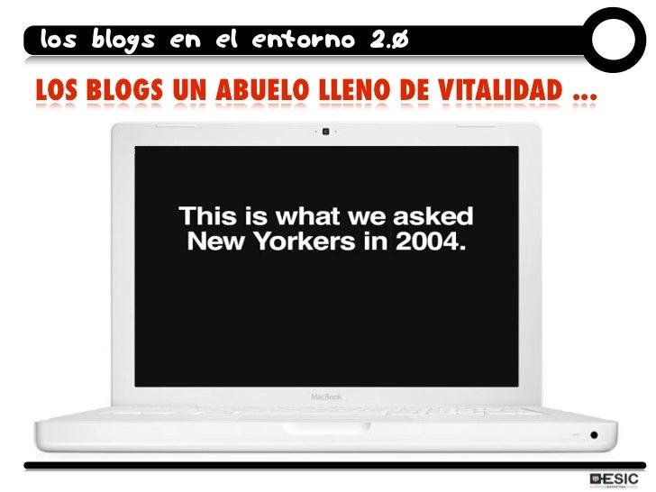 los blogs en el entorno 2.0 LOS BLOGS UN ABUELO LLENO DE VITALIDAD ...