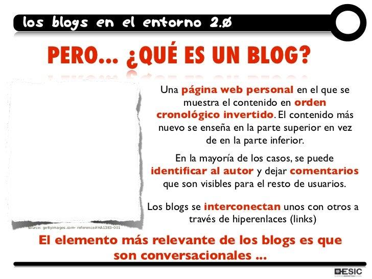 los blogs en el entorno 2.0           PERO... ¿QUÉ ES UN BLOG?                                                   Una págin...
