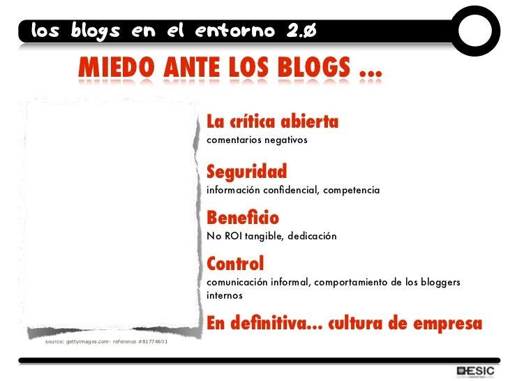 los blogs en el entorno 2.0             MIEDO ANTE LOS BLOGS ...                                                 La crític...