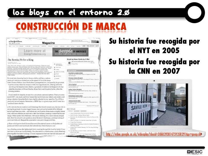 los blogs en el entorno 2.0 CONSTRUCCIÓN DE MARCA                        Su historia fue recogida por                     ...