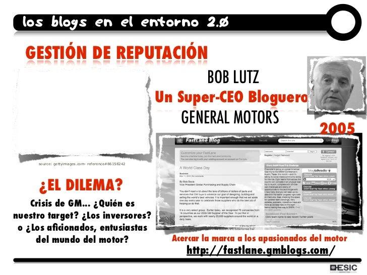 los blogs en el entorno 2.0    GESTIÓN DE REPUTACIÓN                        BOB LUTZ                                      ...