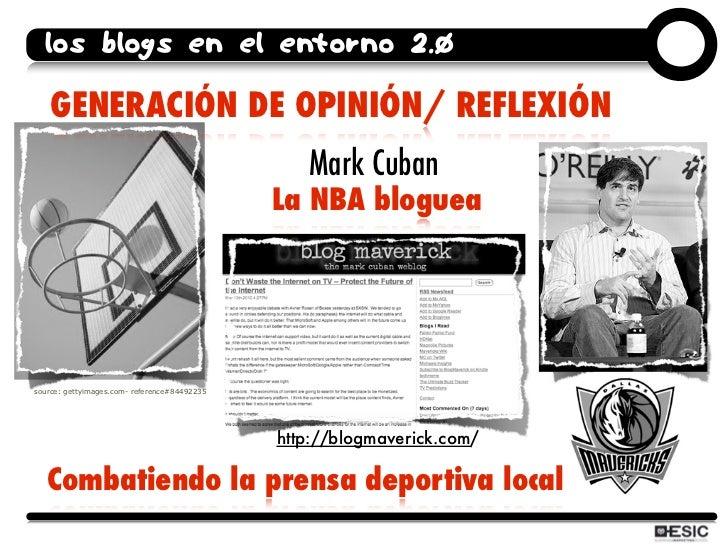 los blogs en el entorno 2.0      GENERACIÓN DE OPINIÓN/ REFLEXIÓN                                                  Mark Cu...