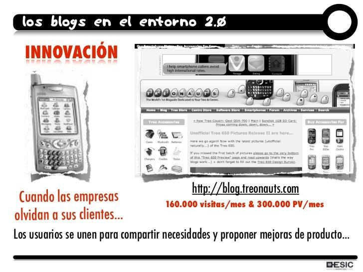 los blogs en el entorno 2.0    INNOVACIÓN                                                http://blog.treonauts.com  Cuando...