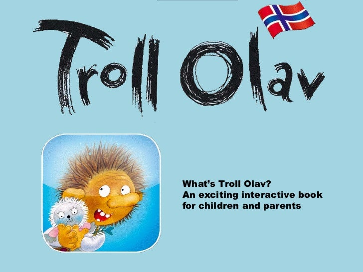 What's Troll Olav?An exciting interactive bookfor children and parents