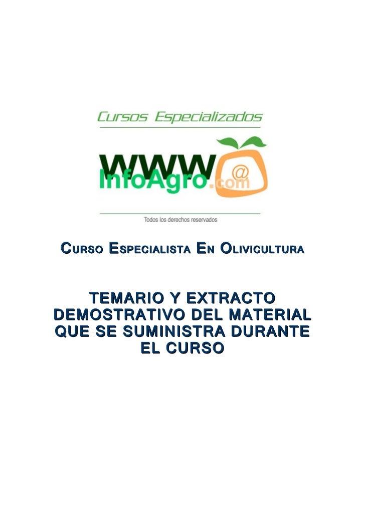 C URSO E SPECIALISTA E N O LIVICULTURA   TEMARIO Y EXTRACTODEMOSTRATIVO DEL MATERIALQUE SE SUMINISTRA DURANTE         EL C...