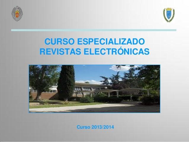 CURSO ESPECIALIZADO REVISTAS ELECTRÓNICAS  Curso 2013/2014