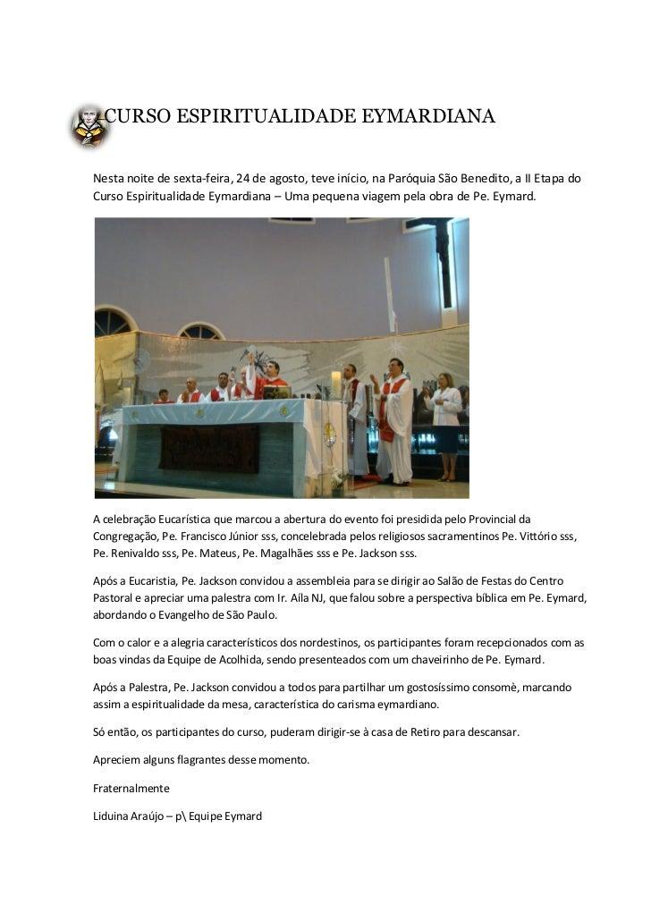 T   CURSO ESPIRITUALIDADE EYMARDIANANesta noite de sexta-feira, 24 de agosto, teve início, na Paróquia São Benedito, a II ...