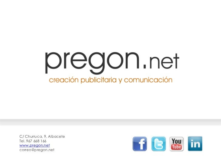 C/ Churruca, 9, AlbaceteTel. 967 668 166www.pregon.netcorreo@pregon.net