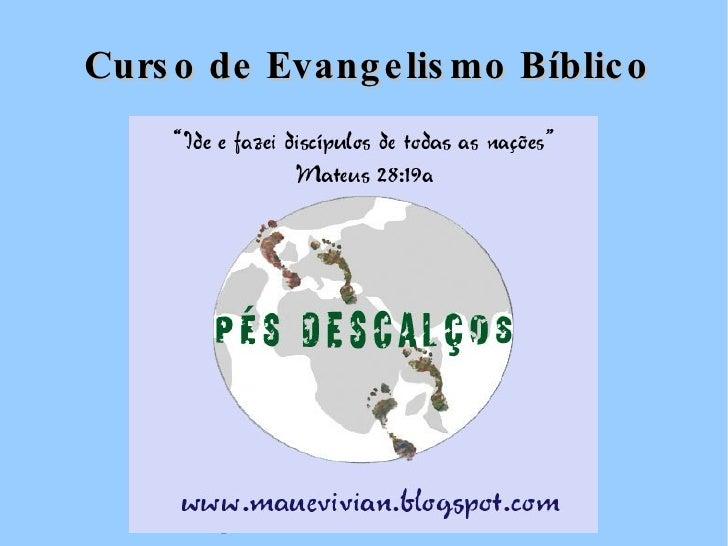 Curso de Evangelismo Bíblico www.mauevivian.blogspot.com