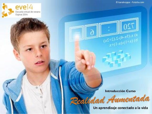 © karelnoppe - Fotolia.com Introducción Curso Un aprendizaje conectado a la vida