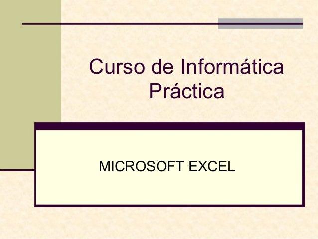 Curso de Informática Práctica MICROSOFT EXCEL