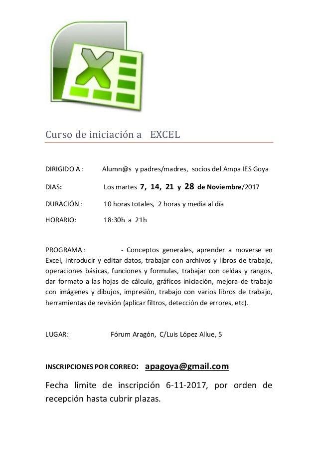 Curso de iniciación a EXCEL DIRIGIDO A : Alumn@s y padres/madres, socios del Ampa IES Goya DIAS: Los martes 7, 14, 21 y 28...
