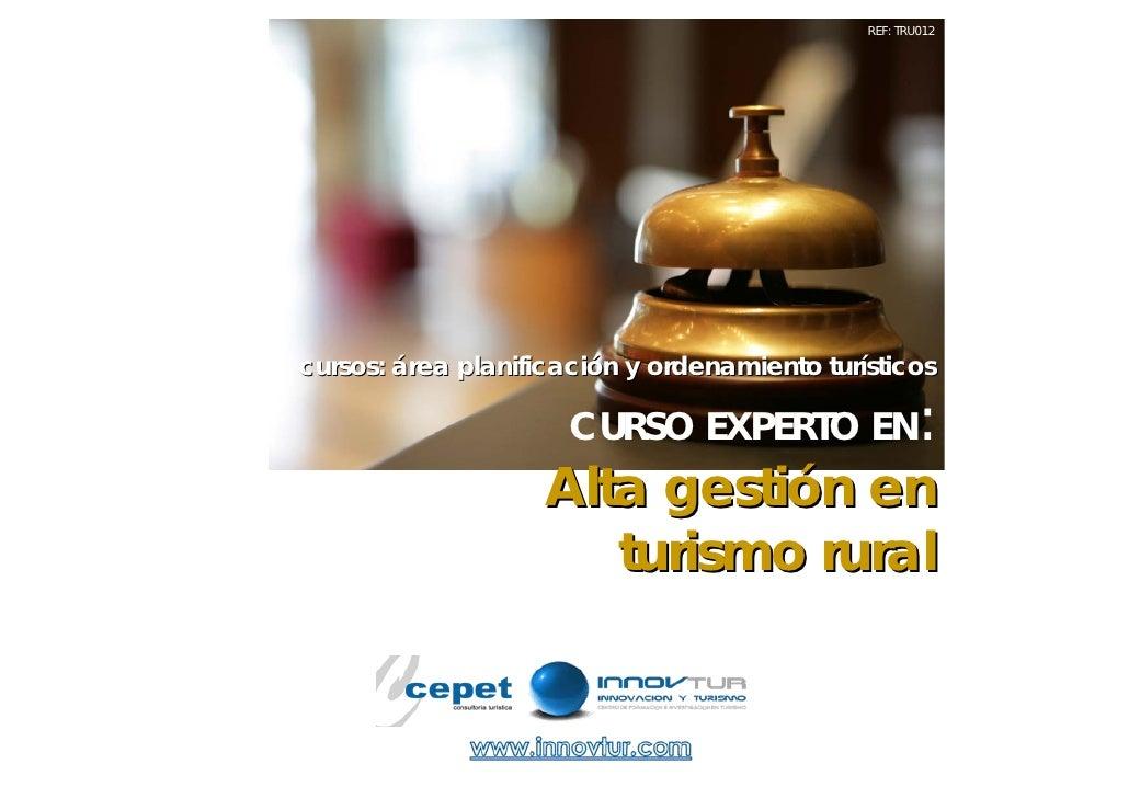 REF: TRU012     cursos: área planificación y ordenamiento turísticos                        CURSO EXPERTO EN              ...