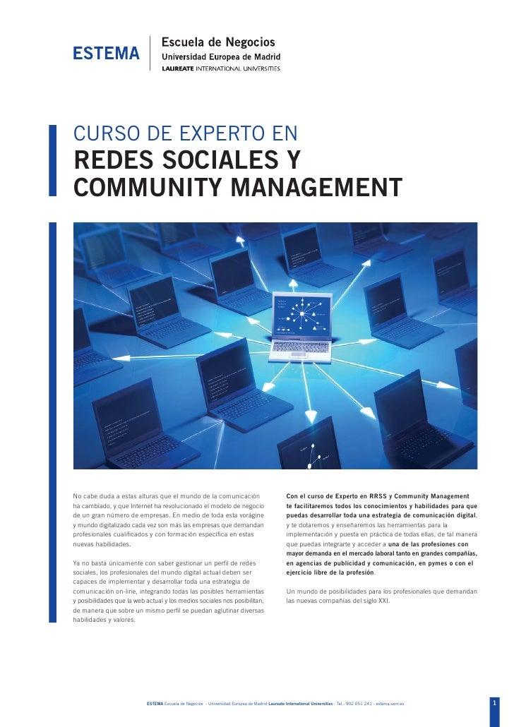 CURSO DE EXPERTO ENREDES SOCIALES YCOMMUNITY MANAGEMENTNo cabe duda a estas alturas que el mundo de la comunicación       ...