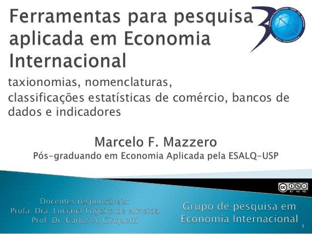taxionomias, nomenclaturas,classificações estatísticas de comércio, bancos dedados e indicadores1