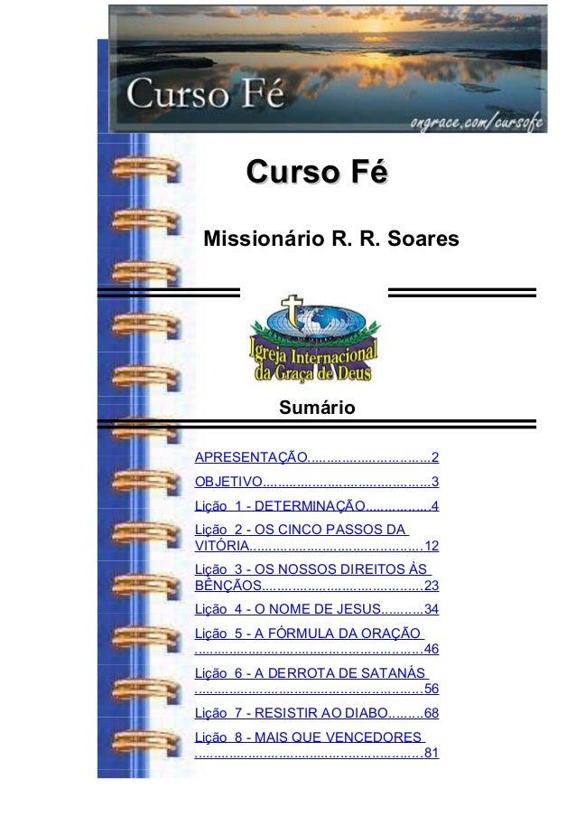 Curso FéCurso Fé Missionário R. R. Soares Sumário APRESENTAÇÃO................................2 OBJETIVO.....................