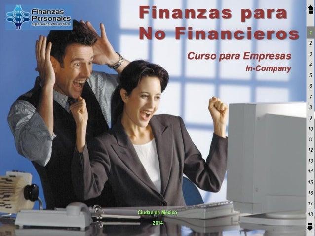 Finanzas para No Financieros Curso para Empresas In-Company  1 2 3 4 5 6 7 8 9 10 11 12 13 14 15 16  17  Ciudad de México ...
