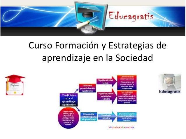 Curso Formación y Estrategias de aprendizaje en la Sociedad