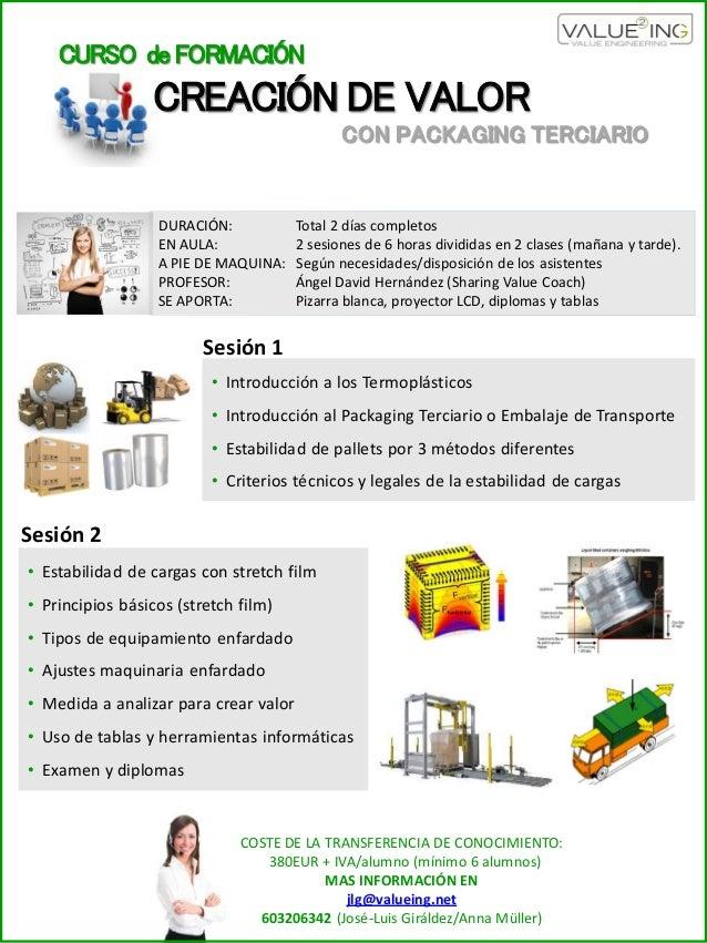 CURSO de FORMACIÓN CREACIÓN DE VALOR CON PACKAGING TERCIARIO • Introducción a los Termoplásticos • Introducción al Packagi...