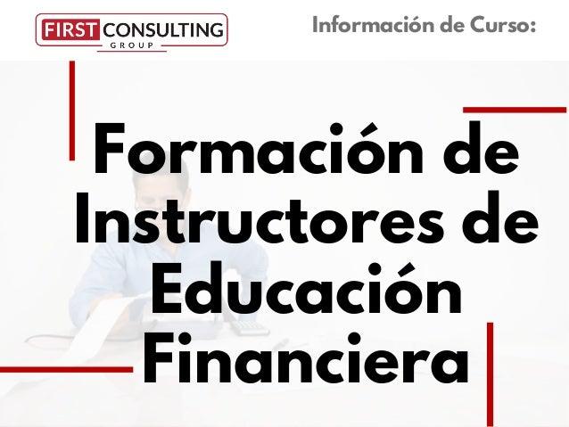 Formación de Instructores de Educación Financiera Información de Curso: