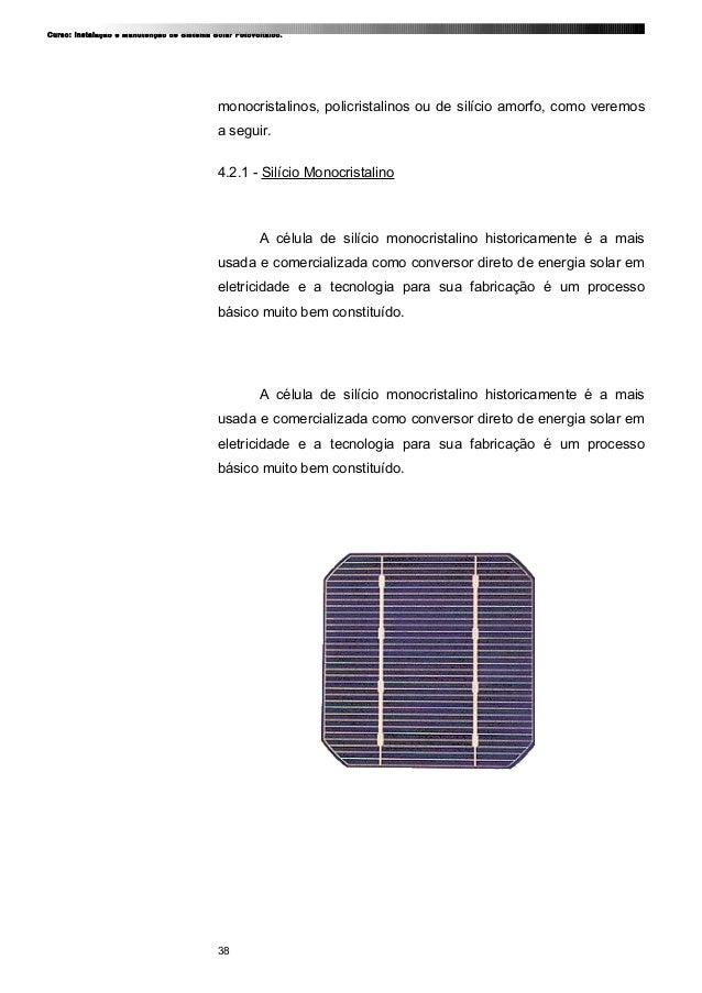Curso: Instalação e Manutenção de Sistema Solar Fotovoltaico. monocristalinos, policristalinos ou de silício amorfo, como ...