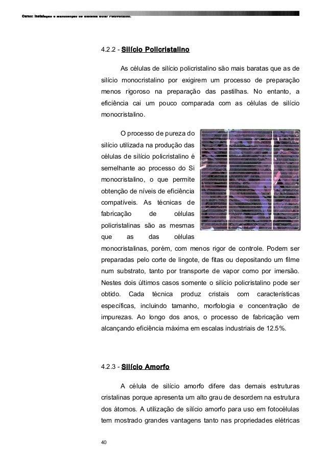 Curso: Instalação e Manutenção de Sistema Solar Fotovoltaico. 4.2.2 - Silício Policristalino As células de silício policri...