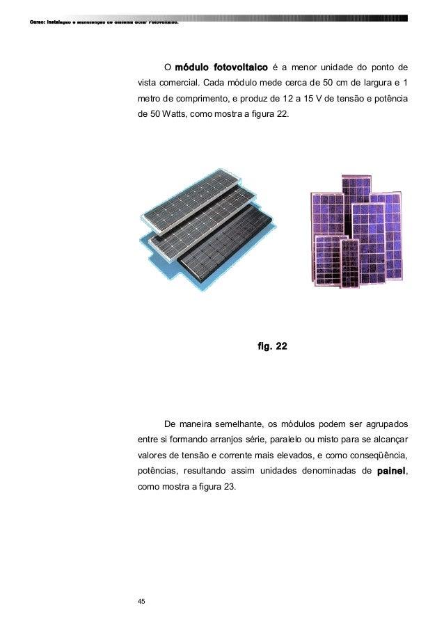 Curso: Instalação e Manutenção de Sistema Solar Fotovoltaico. O módulo fotovoltaico é a menor unidade do ponto de vista co...