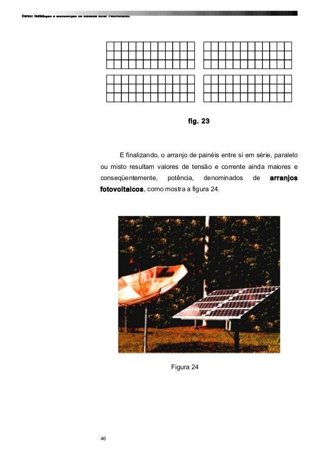 Curso: Instalação e Manutenção de Sistema Solar Fotovoltaico. fig. 23 E finalizando, o arranjo de painéis entre si em séri...