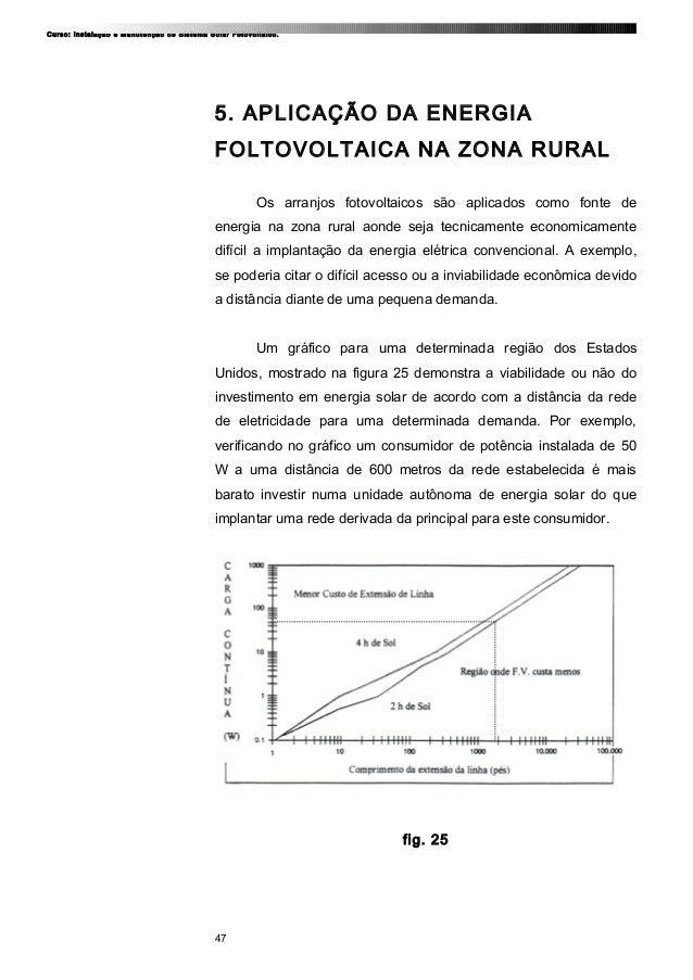 Curso: Instalação e Manutenção de Sistema Solar Fotovoltaico. 5. APLICAÇÃO DA ENERGIA FOLTOVOLTAICA NA ZONA RURAL Os arran...