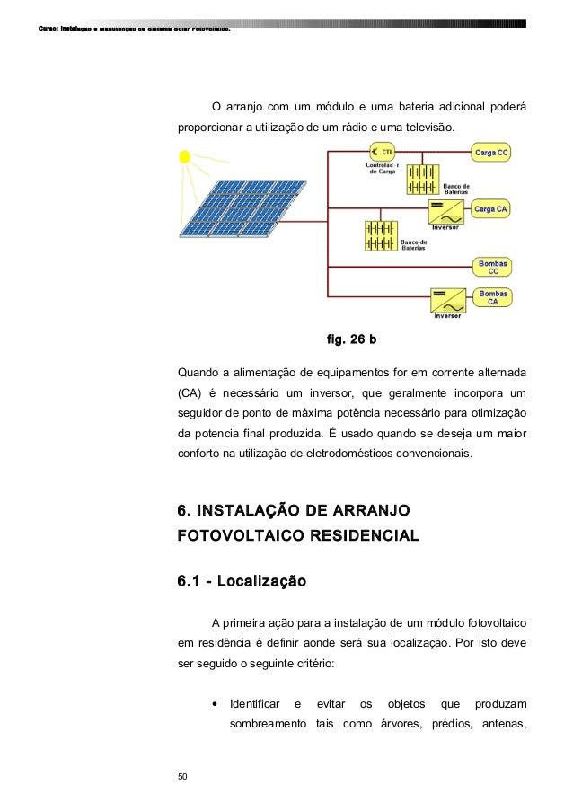 Curso: Instalação e Manutenção de Sistema Solar Fotovoltaico. O arranjo com um módulo e uma bateria adicional poderá propo...