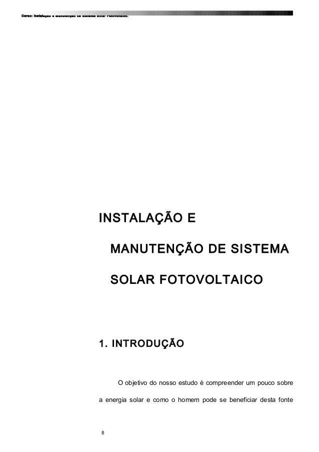Curso: Instalação e Manutenção de Sistema Solar Fotovoltaico. INSTALAÇÃO E MANUTENÇÃO DE SISTEMA SOLAR FOTOVOLTAICO 1. INT...