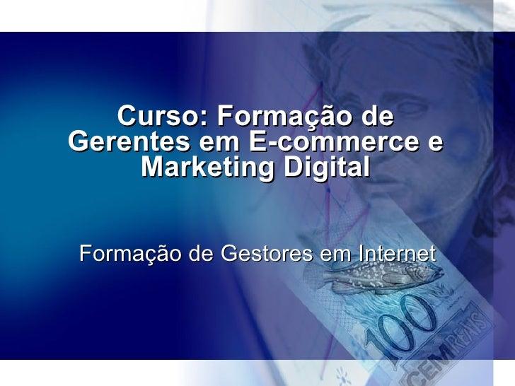 Curso de Formação Profissional em E-commerce e Marketing Online Cursos de Comércio Eletrônico http://www.cursoecommerce.co...