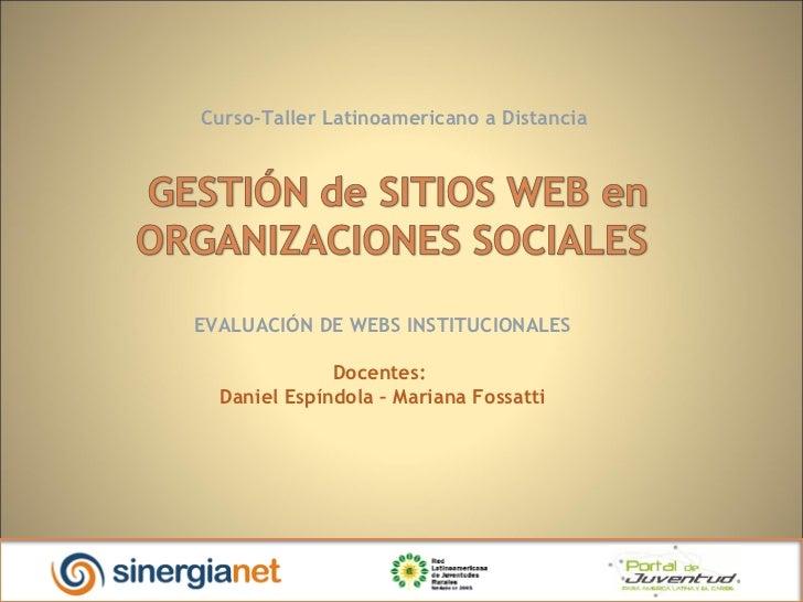 Curso-Taller Latinoamericano a Distancia<br />GESTIÓN de SITIOS WEB en ORGANIZACIONES SOCIALES<br />MÓDULO 1<br />WEB Y E...