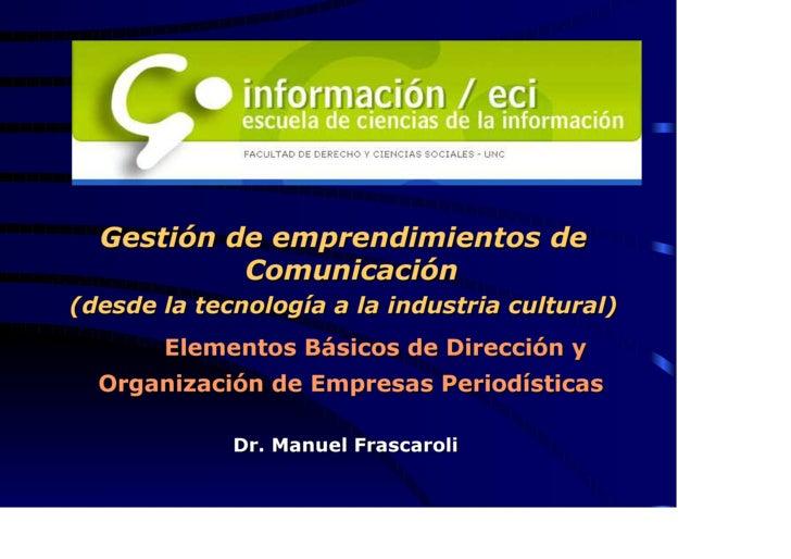 Gestión de emprendimientos de            Comunicación (desde la tecnología a la industria cultural)        Elementos Básic...