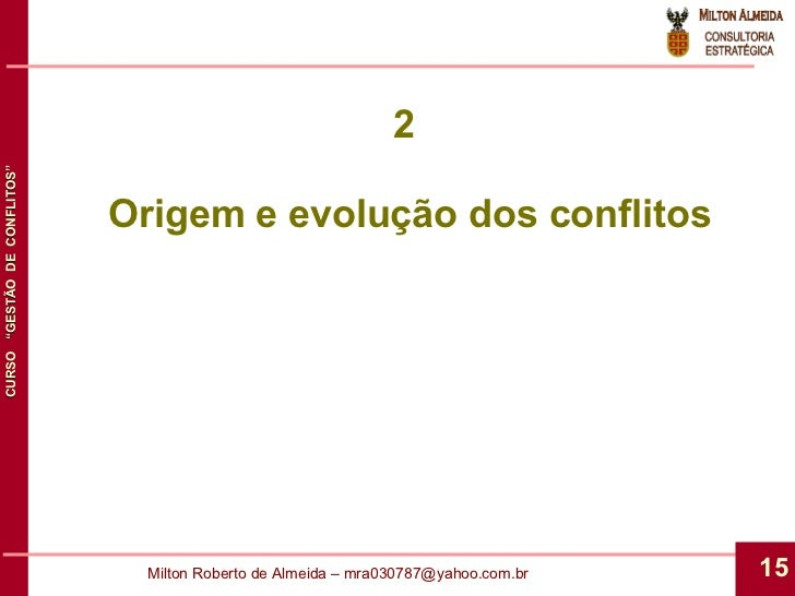 2  Origem e evolução dos conflitos