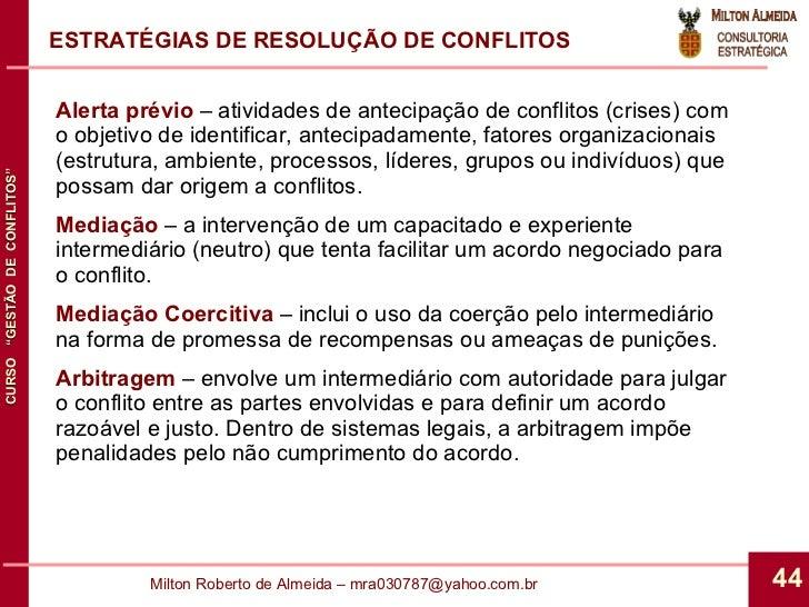 ESTRATÉGIAS DE RESOLUÇÃO DE CONFLITOS Alerta prévio  – atividades de antecipação de conflitos (crises) com o objetivo de i...