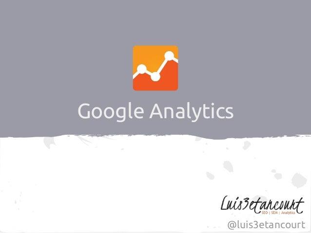 Google Analytics @luis3etancourt