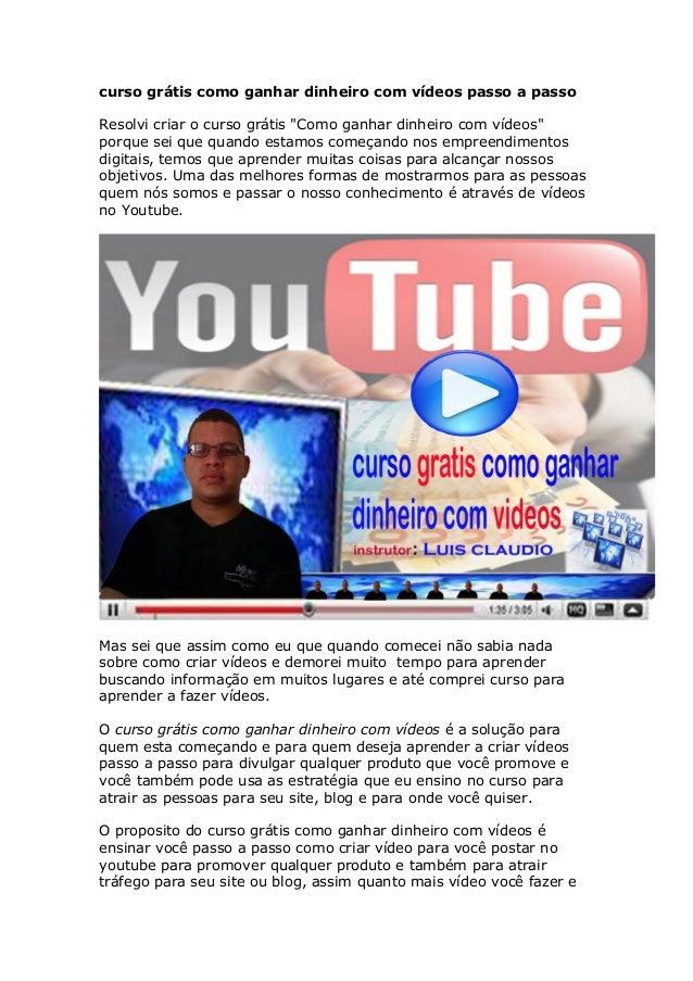 """curso grátis como ganhar dinheiro com vídeos passo a passo Resolvi criar o curso grátis """"Como ganhar dinheiro com vídeos"""" ..."""