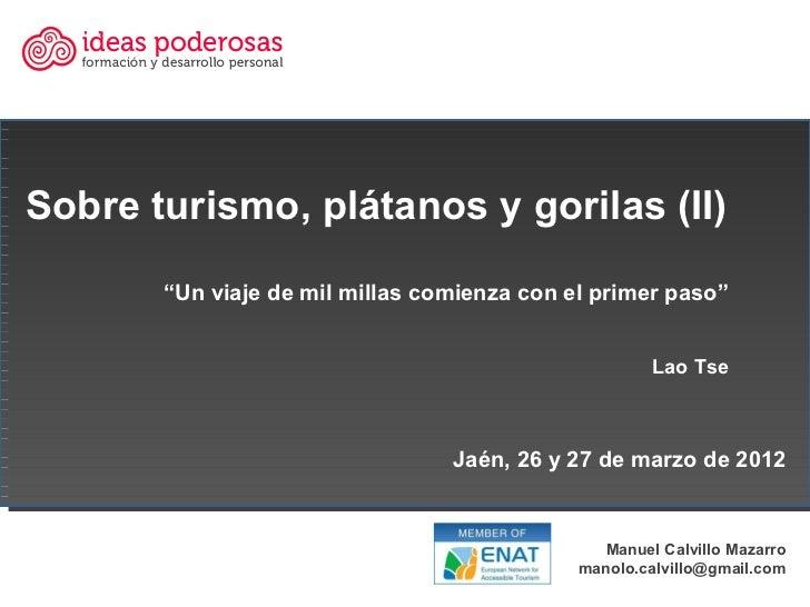 """Sobre turismo, plátanos y gorilas (II)       """"Un viaje de mil millas comienza con el primer paso""""                         ..."""