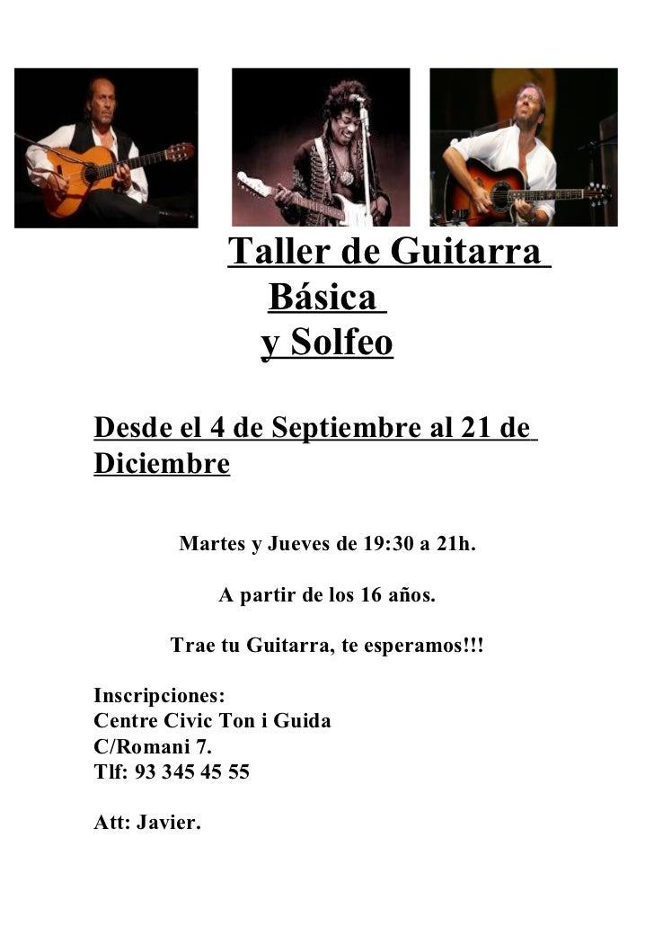 Taller de Guitarra                 Básica                y SolfeoDesde el 4 de Septiembre al 21 deDiciembre         Martes...