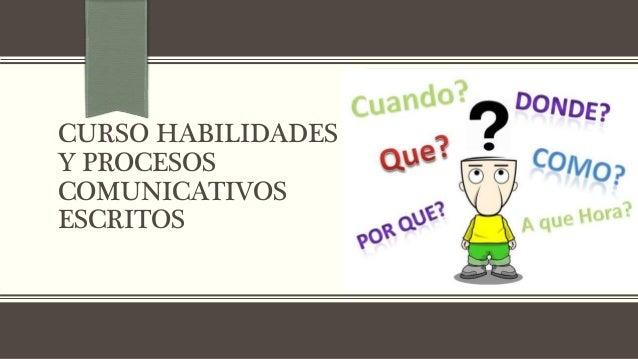 CURSO HABILIDADES Y PROCESOS COMUNICATIVOS ESCRITOS