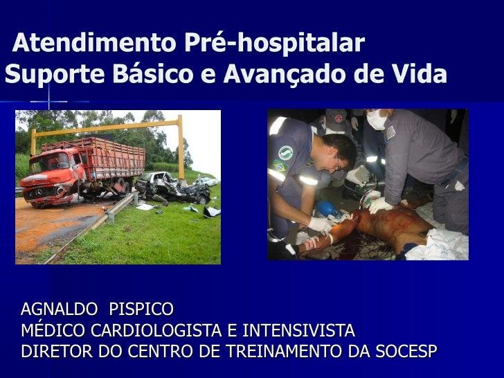 AGNALDO  PISPICO  MÉDICO CARDIOLOGISTA E INTENSIVISTA  DIRETOR DO CENTRO DE TREINAMENTO DA SOCESP