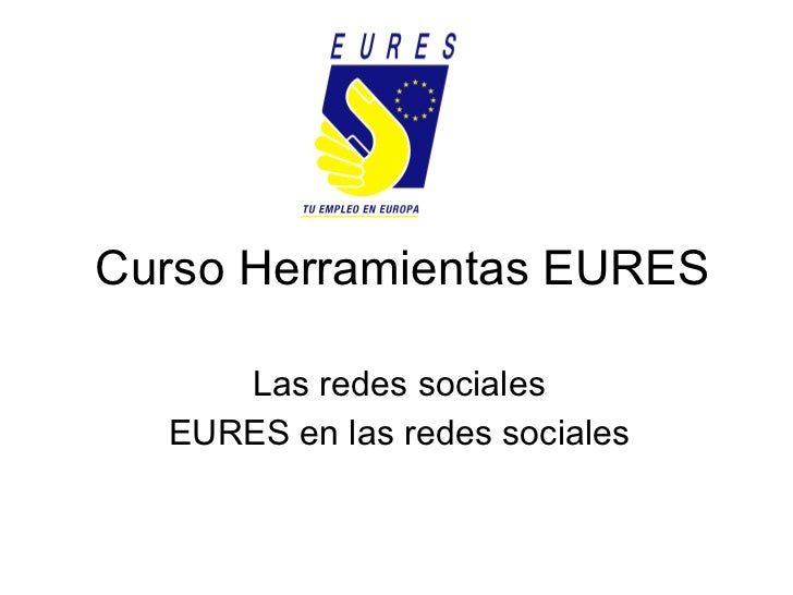 Curso Herramientas EURES Las redes sociales EURES en las redes sociales