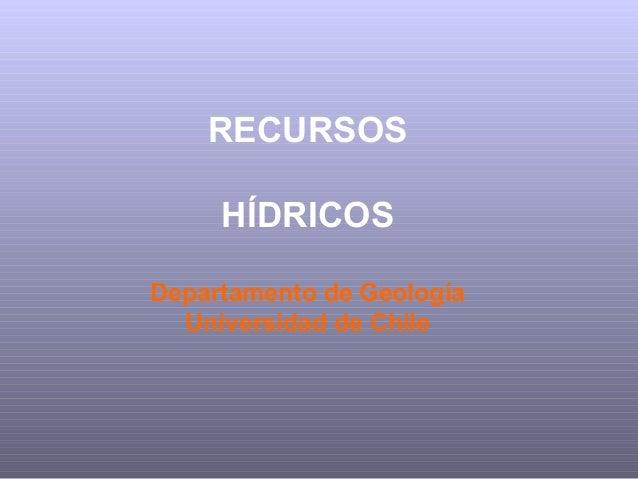 RECURSOS HÍDRICOS Departamento de Geología Universidad de Chile