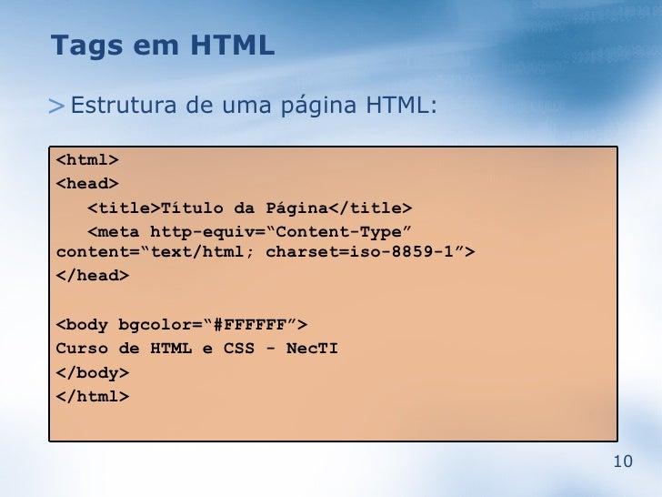 """Tags em HTML  > Estrutura de uma página HTML: <html> <head>    <title>Título da Página</title>    <meta http-equiv=""""Conten..."""